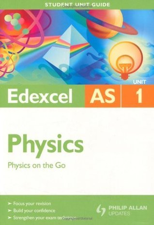 Edexcel AS Physics: Unit 1: Physics on the Go