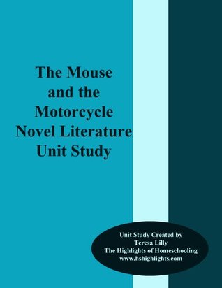 The Mouse and the Motorcycle Highlights Novel Literature Unit Study