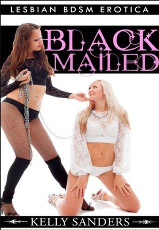 Blackmailed - Lesbian BDSM Erotica