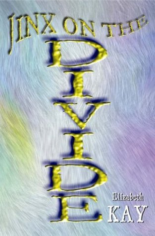 The Jinx on the Divide by Elizabeth Kay
