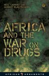 Africa and the War on Drugs by Neil Carrier