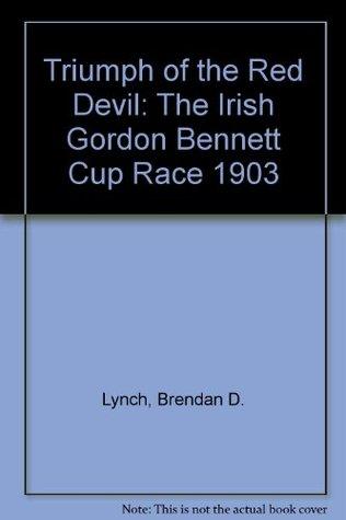 Triumph Of The Red Devil: The Irish Gordon Bennett Cup Race 1903