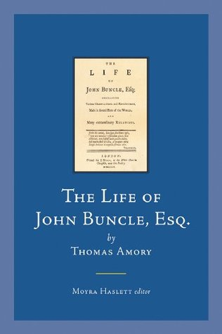 The Life of John Buncle, Esq.: Containing Various Observations and Reflections, Made in Several Parts of the World; And Many Extraordinary Relations