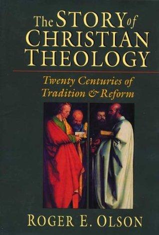 Story Of Christian Theology   Twenty Centuries Of Tradition & Reform (ePUB)