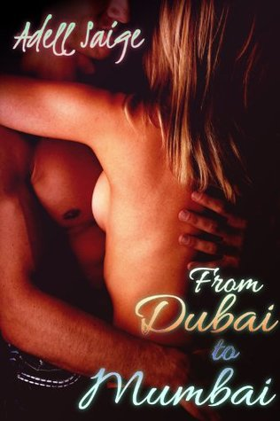 From Dubai to Mumbai (Indian Erotica)
