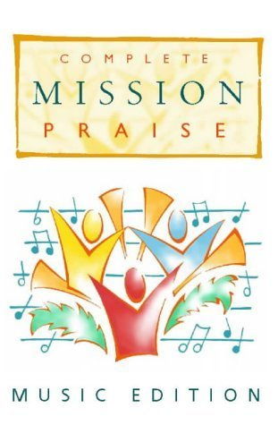 Complete Mission Praise [Music Edition]