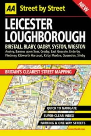 AA Street by Street: Leicester, Loughborough, Birstall, Blaby, Oadby, Syston, Wi