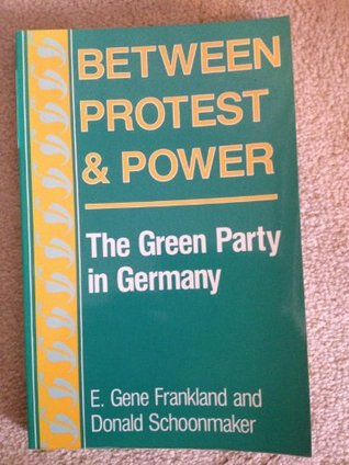 Between Protest And Power: The Green Party In Germany