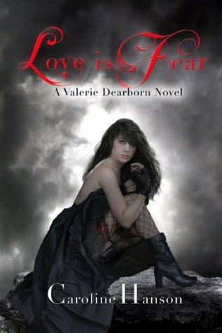 Love is Fear (Valerie Dearborn, #2)