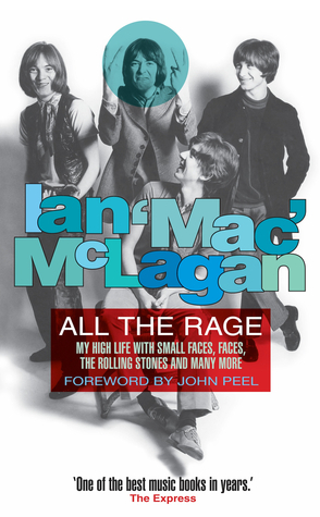 All The Rage: My high life with the Small Faces, the Faces, the Rolling Stones and many more