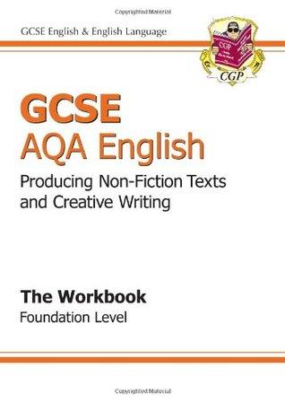 GCSE English AQA Producing Non-Fiction Texts and Creative Writing Workbook - Foundation Level