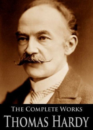 The Complete Works of Thomas Hardy, (110 Books and Short Stories): Tess of the d'Urbervilles, Far from the Madding Crowd, Jude the Obscure and More