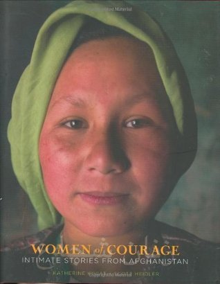 Women of Courage: Intimate Stories from Afghanistan: Changing Role of Afghan Women