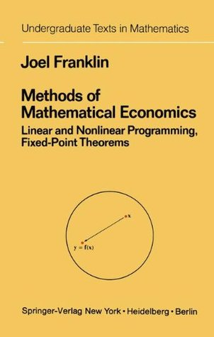 Methods of Mathematical Economics: Linear and Nonlinear Programming, Fixed-Point Theorems