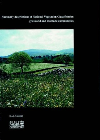 Summary Descriptions of National Vegetation Classification: Grassland and Montane Communities (UK Nature Conservation Series)