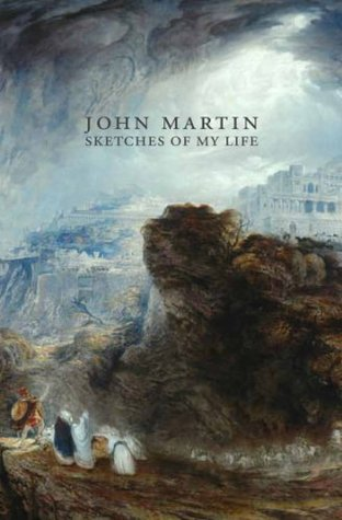 My Autobiography. John Martin
