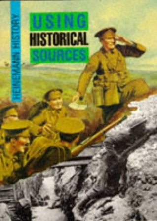 Using Historical Sources (Heinemann history)