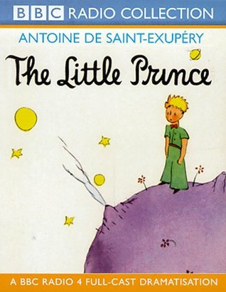 The Little Prince: A BBC Radio 4 Full-cast Dramatisation (BBC Radio Collection)