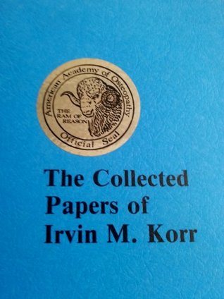 The Collected Papers of Irvin M. Korr