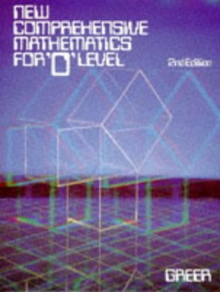New Comprehensive Mathematics for 'o' Level 2nd Edition