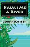 Kaua'i Me a River (Islands of Aloha Mystery Series)
