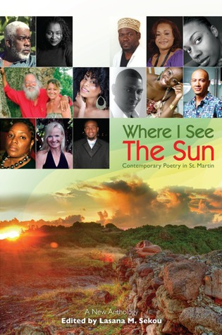 Where I See The Sun - Contemporary Poetry in St. Martin