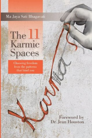 The 11 Karmic Spaces: Choosing Freedom From The Patterns That Bind You