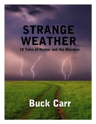 Strange Weather: 10 Tales of Horror and the Macabre