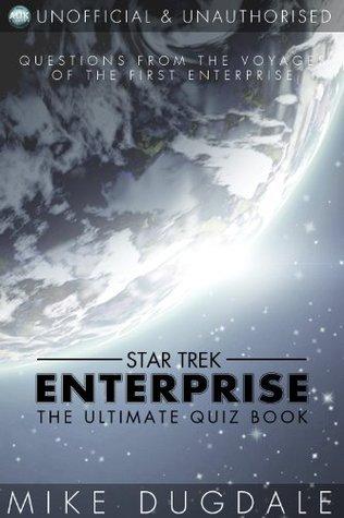 Star Trek: Enterprise - The Ultimate Quiz Book