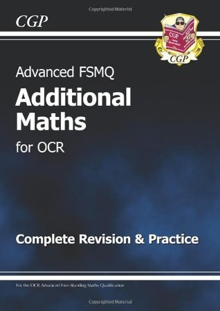 Advanced FSMQ: Additional Mathematics for OCR - Complete Revision & Practice
