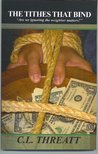 The Tithes That Bind by C.L. Threatt