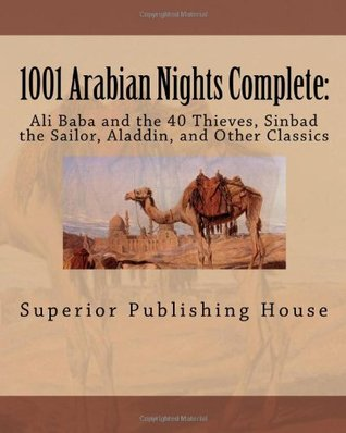 1001 Arabian Nights Complete: Ali Baba and the 40 Thieves, Sinbad the Sailor, Aladdin, and Other Classics
