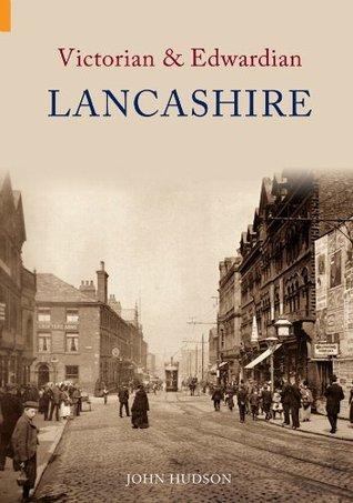 Victorian and Edwardian Lancashire