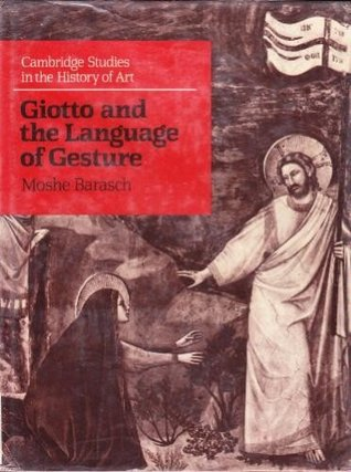 Giotto And The Language Of Gesture