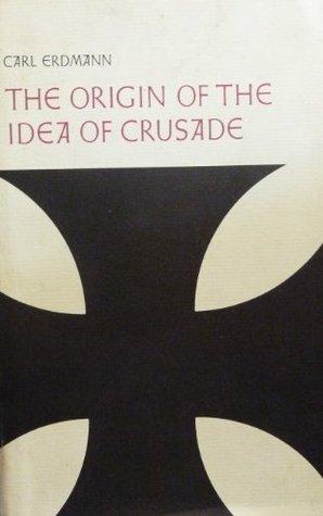 The Origin Of The Idea Of Crusade