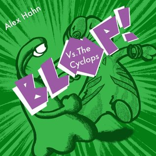 Blop vs. the Cyclops! (Blop -Everyone's favourite Martian)