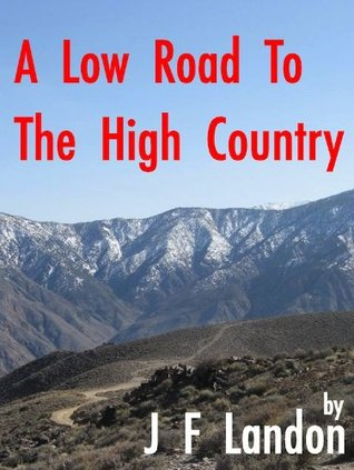 A Low Road to the HIgh Country