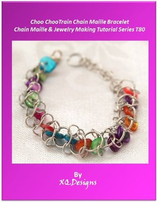 Choo ChooTrain Chain Maille Bracelet Chain Maille & Jewelry Making Tutorial Series T80
