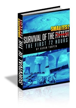 Survival of the Smartest: The First 72 Hours