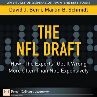 The NFL Draft: How The Experts Get It Wrong More Often Than Not, Expensively