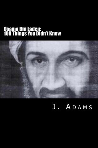 Osama Bin Laden: 100 Things You Didn't Know