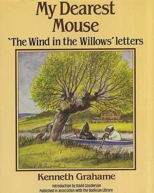 """My Dearest Mouse: """"The Wind in the Willows"""" Letters"""