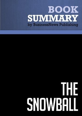 Summary: The Snowball - Alice Schroeder: Warren Buffett and the Business of Life