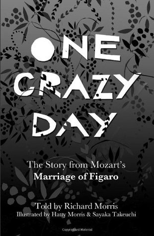 One Crazy Day: The Story from Mozart's Marriage of Figaro