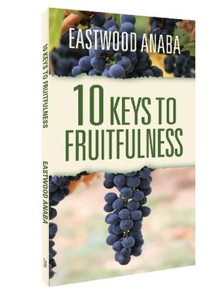10 Keys To Fruitfulness