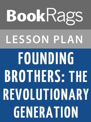 founding brothers book review The paperback of the founding mothers: the women who raised our nation have especially loved founding brothers sister's books this review was.