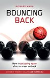 Bouncing Back: How to get going again after a career setback