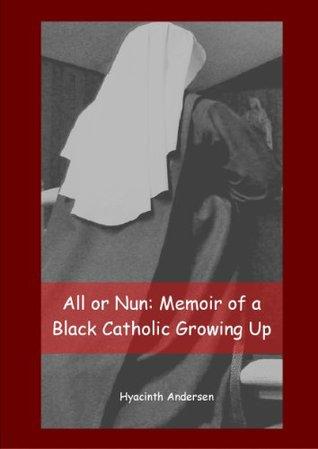 All or Nun: Memoir of a Black Catholic Growing Up