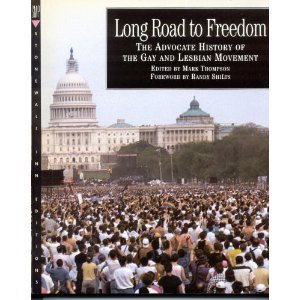 Long Road to Freedom: The Advocate History of the Gay and Lesbian Movement