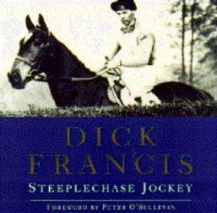 Dick Francis: Steeplechase Jockey